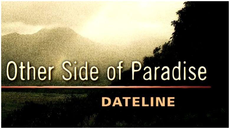 """Kaip tiesiogiai žiūrėti """"Dateline NBC"""" """"Kita rojaus pusė"""" internete"""